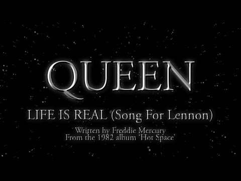 , title : 'Queen - Life Is Real (Song For Lennon) (Official Lyric Video)'