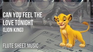 Flute Sheet Music: How To Play Can You Feel The Love Tonight (Lion King) By Elton John
