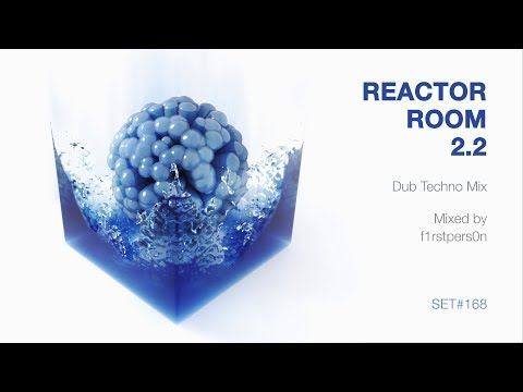 Reactor Room 2.2 | Dub Techno Mix