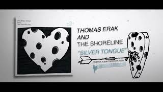 Thomas Erak and The Shoreline - Silver Tongue