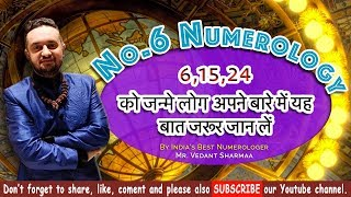 Number 6 Numerology People Born On 6 15 24 By Best Numerologist Astrologer
