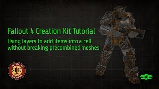 Fallout 4 Creation Kit Tutorial - Add items to a cell without breaking precombined meshes