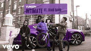 Yungen   Intimate (Audio) Ft. Craig David