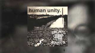 Zacatl Roots - Human Unity (Audio Version)