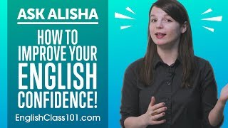 How to Improve Your Self Confidence to Speak English with Someone!