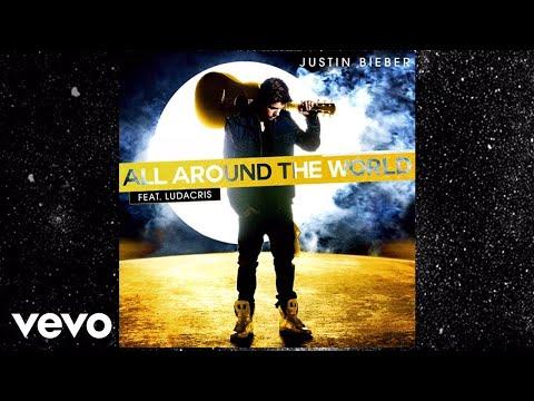 Justin Bieber - All Around The World (Lyric Video) ft. Ludacris