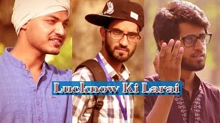 Lucknow Ki Larai - How Lucknow People Arguments With Each Other