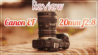 Canon EF 20mm f2.8 Super Wide Angle Lens Review for 2020 - The forgotten Prime