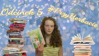 #PrzyHerbacie odc.5 |Książki dzieciństwa