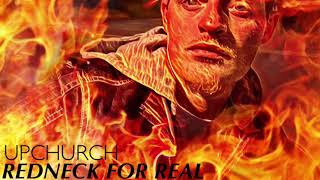 """(NEW) """"Redneck For Real"""" By Upchurch"""