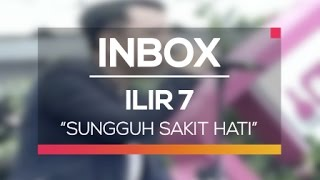 Gambar cover Ilir 7 - Sungguh Sakit Hati (Live on Inbox)