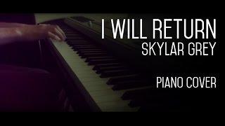 I Will Return - Skylar Grey - Piano Cover