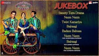 Bareilly Ki Barfi - Full Movie Audio Jukebox   Ayushmann Khurrana, Kriti Sanon & Rajkummar Rao