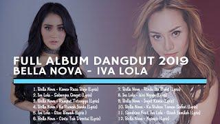 FULL ALBUM DANGDUT 2019 BELLA NOVA IVA LOLA...