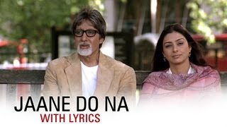 Jaane Do Na (Lyrical Song) | Cheeni Kum | Amitabh