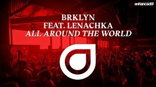 BRKLYN Feat. Lenachka   All Around The World [OUT NOW]