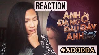 REACTION—Anh Đang Ở Đâu Đấy Anh(#ADODDA)-HƯƠNG GIANG—Người Chuyển Giới