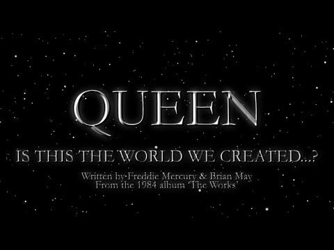 Is This the World We Created...? (1984) (Song) by Queen