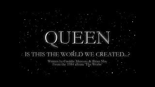 Queen - Is this the World We Created... (Official Lyric Video)