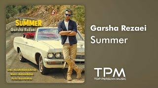 Garsha Rezaei - Summer ( گرشا رضایی - تابستون )