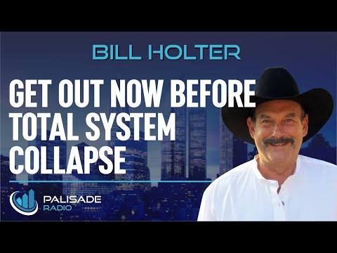 Bill Holter: Get Out Now Before Total System Collapse! - Must See Video