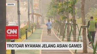 Gambar cover Jakarta Bersolek, Trotoar Nyaman Jelang Asian Games 2018