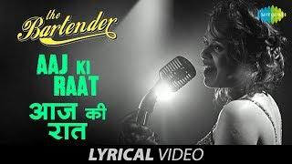 Aaj Ki Raat Koi Aane Ko Hai with lyrics | आज की रात