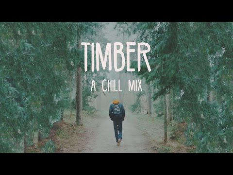 Timber | A Chill Mix Mp3