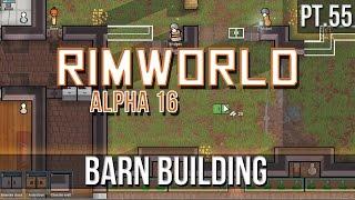 RimWorld Alpha 12 - Ep  4 - Building the Barn! - Let's Play