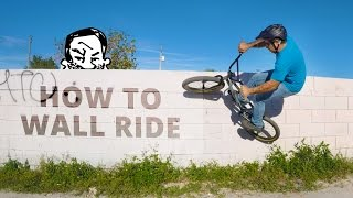 How to wall ride a BMX