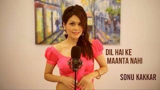 Dil Hai Ke Manta Nahi  Sonu Kakkar