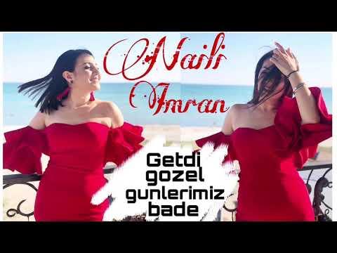 Naili Imran - Getdi gozel gunlerimiz bade 2019 mp3 yukle - mp3.DINAMIK.az
