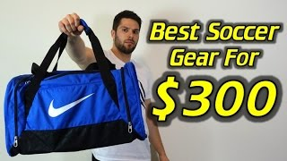 Best SoccerFootball Gear For $300   What's In My Soccer Bag?