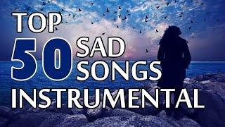 Top 50 Sad Songs | Instrumental  |