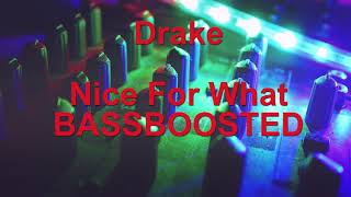 Drake- Nice For What BASSBOOSTED Edition ¦ REM!X