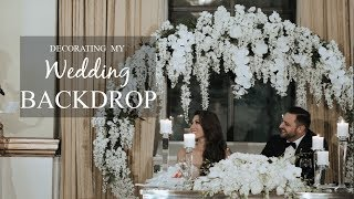 MY DIY WEDDING BACKDROP PT. 2 - PUTTING FLOWERS ON