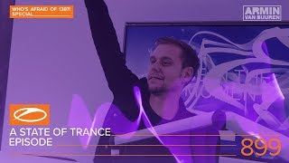 A State Of Trance Episode 899 (#ASOT899) [Who's Afraid Of 138?! Special] - Armin van Buuren