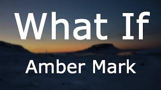 Amber Mark   What If [Lyrics]