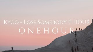 Kygo & OneRepublic - lose somebody (1 HOUR)