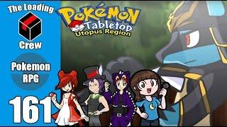 Pokemon Tabletop Adventures - Utopus Region - Episode 161 (ft xthedarkone, megami33, and lady nanaki