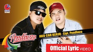 PENDHOZA   AKU CAH KERJO   Official Video