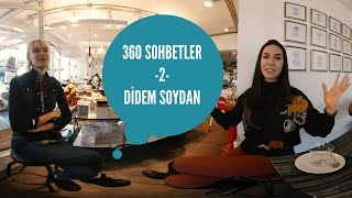 Ahu Yağtu ile 360 Sohbetler / Didem Soydan