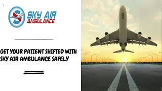 Take Air Ambulance Service in Amritsar for Safe And Sound Journey