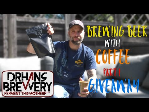 Brewing Beer With Coffee part 1 - Coffee Giveaway