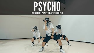 """Post Malone Ft. Ty Dolla $ign """"Psycho"""" Choreography By Charles Nguyen"""
