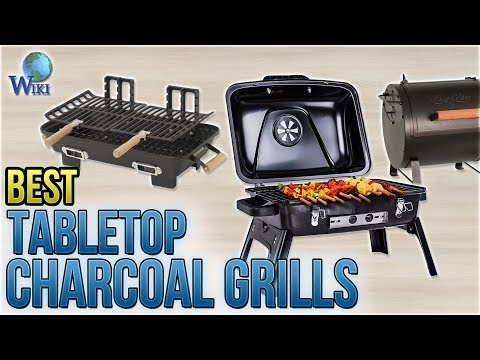 10 Best Tabletop Charcoal Grills 2018