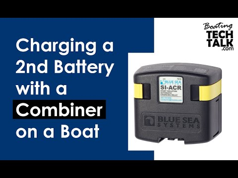 Intro - Charging a 2nd Battery with a Combiner on a Boat