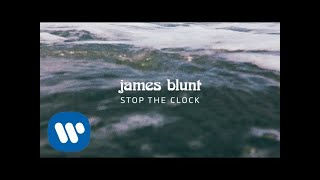 James Blunt   Stop The Clock [Official Lyric Video]