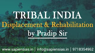 Tribal India Displacement and Rehabilitation