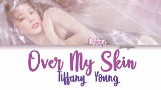 Gambar cover TIFFANY (티파니) - Over My Skin Lyrics [Color Coded/ENG]
